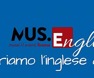 Evento Inglese al Museo, arriva MUS.ENGLISH! - Firenze