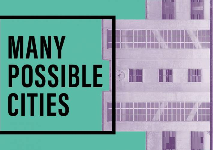 Evento Many Possible Cities - Ex Manifattura Tabacchi