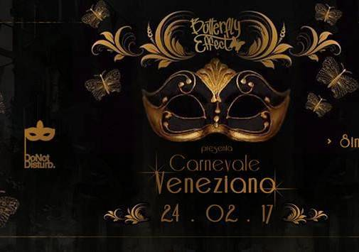 Evento  Butterfly Effect & Do not disturb - Carnevale Veneziano - Club Twenty One