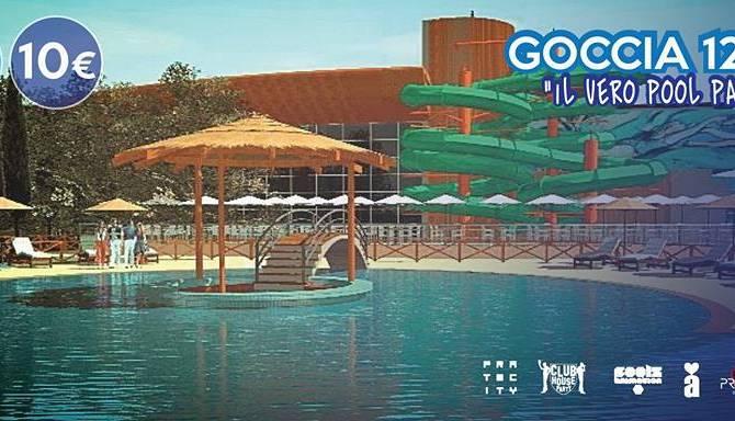 Goccia 12HRS Il Pool Party Piscina Hidron Eventi a Firenze