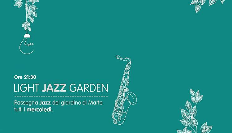 Evento Light Jazz Garden LIGHT - Il Giardino di Marte