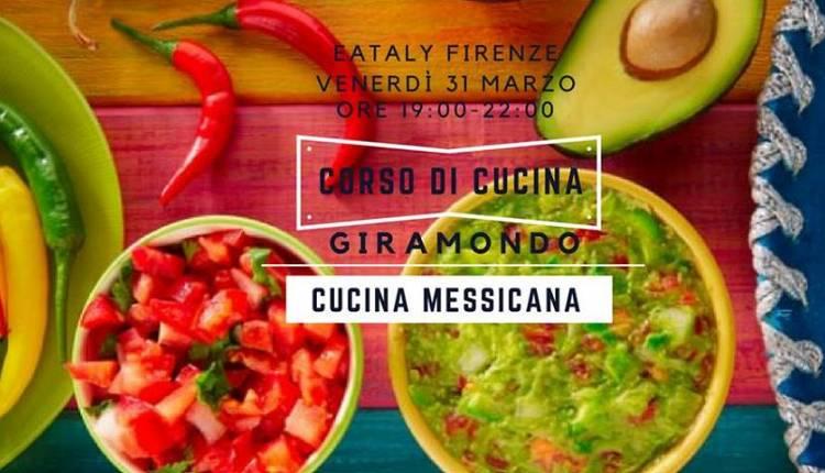 Cucina dal mondo: Cucina messicana Eataly Firenze - Eventi a ...